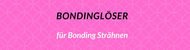 Bondinglöser Bondingentferner Bondings lösen Bondings entfernen | Media Vital